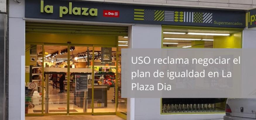 USO-Asturias reclama a La Plaza Dia negociar el plan de igualdad